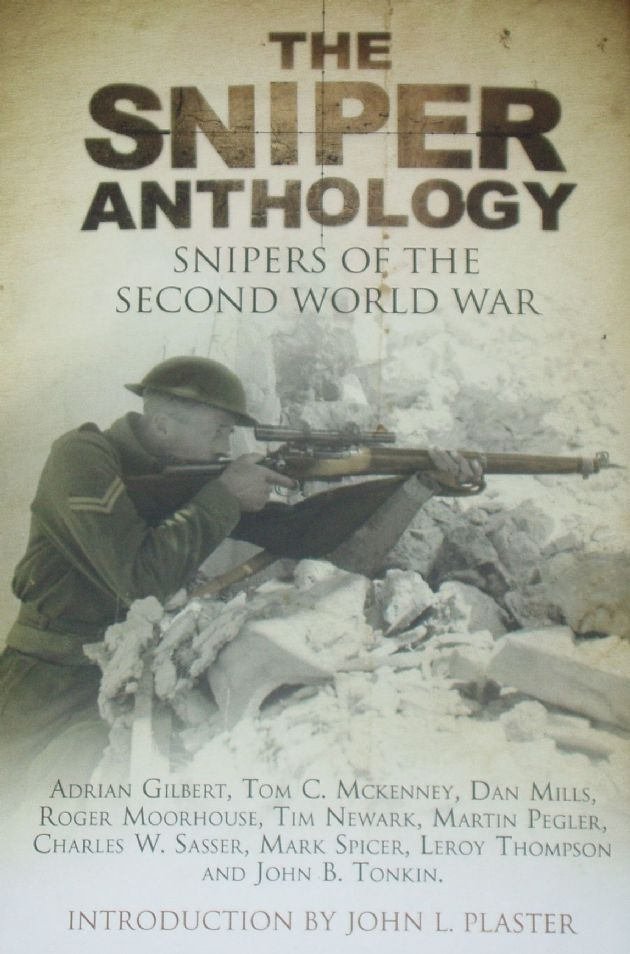 The Snipers Anthology - Snipers of the Second World War, with an introduction by John L. Plaster
